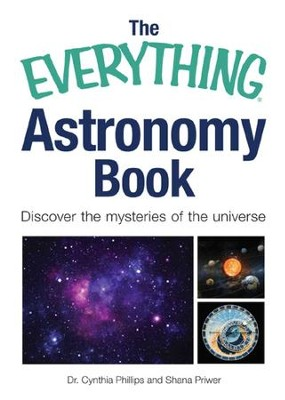The Everything Astronomy Book: Discover the mysteries of the universe - eBook  -     By: Cynthia Phillips, Shana Priwer