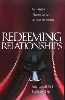 Redeeming Relationships: How to Resolve 10 Common  Conflicts (and reduce their frequency)  -     By: Marty Trammell, Rich Rollins