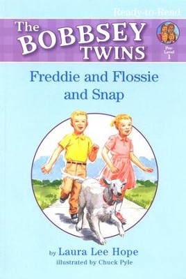 The Bobbsey Twins: Freddie and Flossie and Snap, Ready-to-Read  Books Pre-Level 1  -     By: Laura Lee Hope     Illustrated By: Chuck Pyle
