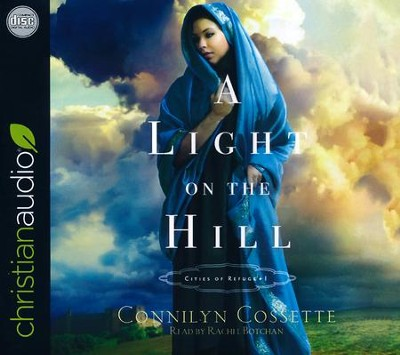 A Light on the Hill: unabridged audiobook on CD  -     By: Connilyn Cossette