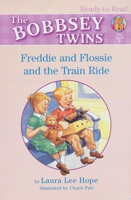The Bobbsey Twins: Freddie and Flossie and the Train Ride,  Ready-to-Read Books Pre-Level 1  -     By: Laura Lee Hope     Illustrated By: Chuck Pyle