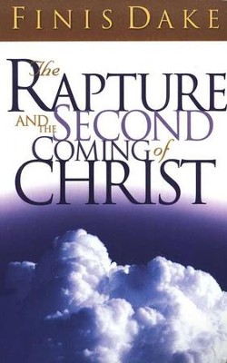 The Rapture and the Second Coming of Christ   -     Edited By: Finis Dake     By: Finis Dake