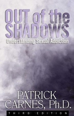 Out of the Shadows: Understanding Sexual Addiction - eBook  -     By: Patrick J. Carnes