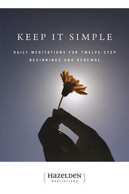 Keep It Simple: Daily Meditations For Twelve-Step Beginnings And Renewal - eBook  -     By: Anonymous