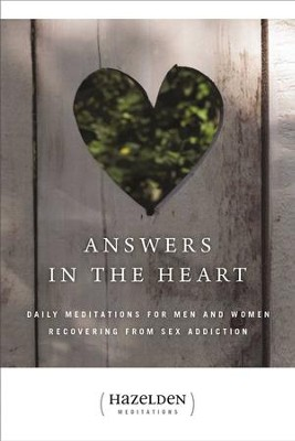 Answers in the Heart: Daily Meditations For Men And Women Recovering From Sex Addiction - eBook  -     By: Hazelden