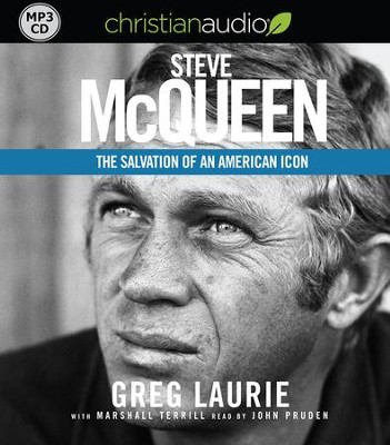 Steve McQueen: The Salvation of an American Icon - unabridged audiobook on MP3-CD  -     Narrated By: John Pruden     By: Greg Laurie, Marshall Terrill