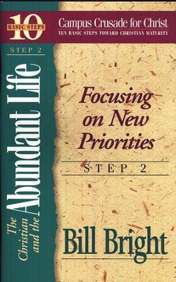 The Christian & the Abundant Life Step 2, 10 Basic Steps Toward Christian Maturity  -     By: Bill Bright