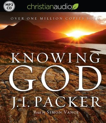 Knowing God - unabridged audiobook on MP3-CD   -     Narrated By: Simon Vance     By: J.I. Packer