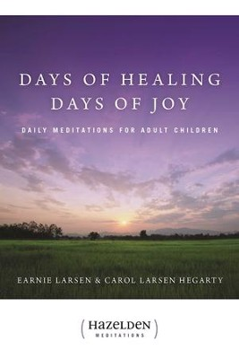 Days of Healing Days of Joy: Daily Meditations for Adult Children - eBook  -     By: Earnie Larsen, Carol Larsen Hegarty