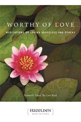 Worthy of Love: Meditations On Loving Ourselves And Others - eBook  -     By: Karen Casey     Illustrated By: David Spohn