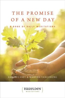 The Promise of a New Day: A Book of Daily Meditations - eBook  -     By: Karen Casey, Martha Vanceburg