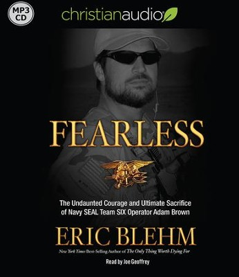 Fearless: The Undaunted Courage and Ultimate Sacrifice of Navy SEAL Team SIX Operator Adam Brown - unabridged audiobook on MP3-CD  -     Narrated By: Paul Michael     By: Eric Blehm