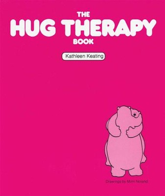 The Hug Therapy Book - eBook  -     By: Kathleen Keating, Mimi Noland     Illustrated By: Mimi Noland