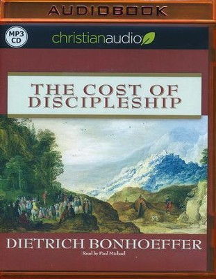 The Cost of Discipleship - unabridged audiobook on  MP3-CD  -     Narrated By: Paul Michael     By: Dietrich Bonhoeffer