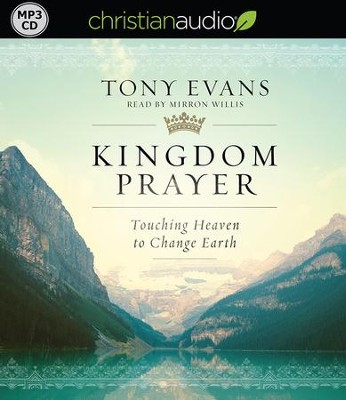Kingdom Prayer: Touching Heaven to Change Earth - unabridged audiobook on MP3-CD  -     Narrated By: Mirron Willis     By: Tony Evans