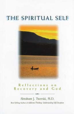 The Spiritual Self: Reflections on Recovery and God - eBook  -     By: Abraham J. Twerski