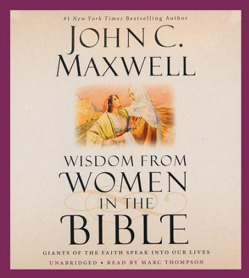 Wisdom from Women in the Bible, Unabridged CD  -     Narrated By: Marc Thompson     By: John C. Maxwell