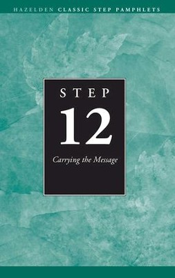 Step 12 AA Carrying the Message: Hazelden Classic Step Pamphlets - eBook  -     By: Anonymous