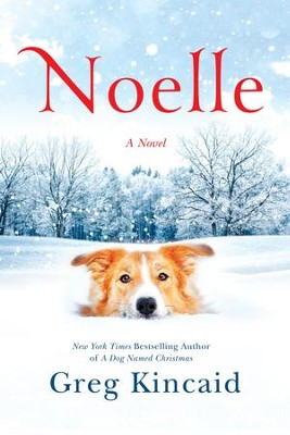 Noelle - eBook  -     By: Greg Kincaid