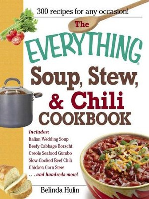 The Everything Soup, Stew, and Chili Cookbook - eBook  -     By: Belinda Hulin