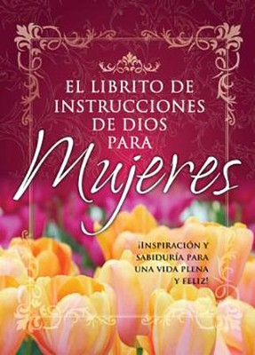 Librito de Instrucciones de Dios para Mujeres,  God's Little Instruction Book for Women, Spanish ed.   -