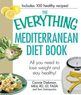 The Everything Mediterranean Diet Book: All you need to lose weight and stay healthy! - eBook  -     By: Connie Diekman, Sam Sotiropoulos