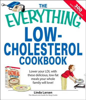 The Everything Low-Cholesterol Cookbook: Keep you heart healthy with 300 delicious low-fat, low-carb recipes - eBook  -     By: Linda Larsen
