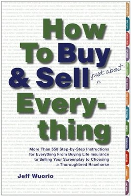 How to Buy and Sell (Just About) Everything                  -     By: Jeff Wuorio