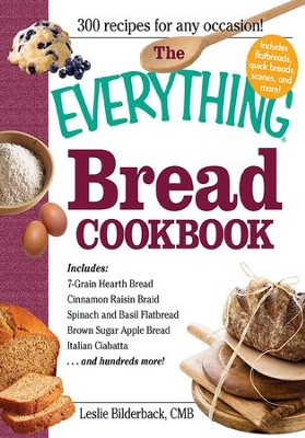 The Everything Bread Cookbook - eBook  -     By: Leslie Bilderback