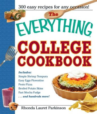 The Everything College Cookbook: 300 Hassle-Free Recipes For Students On The Go - eBook  -     By: Rhonda Lauret Parkinson