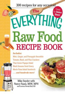 The everything raw food recipe book ebook the everything raw food recipe book ebook by mike snyder nancy faass forumfinder Image collections