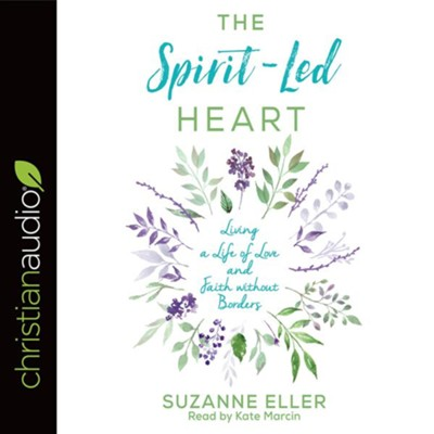 The Spirit-Led Heart: Living a Life of Love and Faith without Borders - unabridged audiobook on CD  -     By: Suzanne Eller