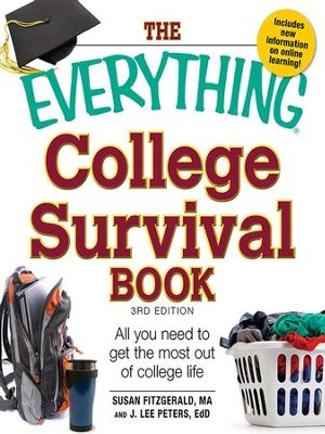The Everything College Survival Book: All you need to get the most out of college life - eBook  -     By: Susan Fitzgerald, J. Lee Peters Ph.D.