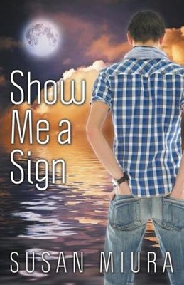 Show Me a Sign  -     By: Susan Miura