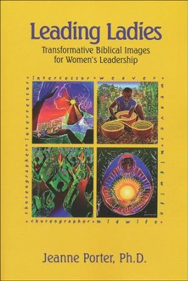 Leading Ladies: Transformative Biblical Images for Women's Leadership  -     By: Jeanne L. Porter