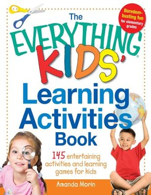 The Everything Kids' Learning Activities Book: 145 Entertaining Activities and Learning Games for Kids - eBook  -     By: Amanda Morin