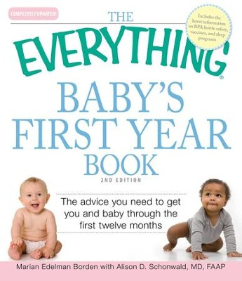 The Everything Baby's First Year Book: The advice you need to get you and baby through the first twelve months - eBook  -     By: Marian Edelman Borden, Alison D. Schonwald
