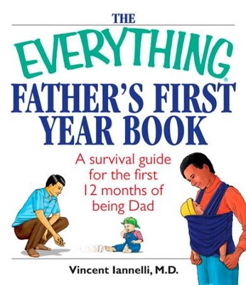 The Everything Father's First Year Book: A Survival Guide For The First 12 Months Of Being A Dad - eBook  -     By: Shelly Hagen