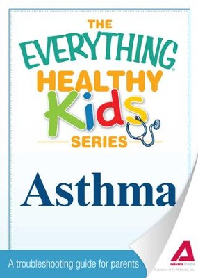 The Everything Parent's Guide to Children with Asthma: Professional advice to help your child manage symptoms, be more active, and breathe better - eBook  -     By: Jance C. Simmons