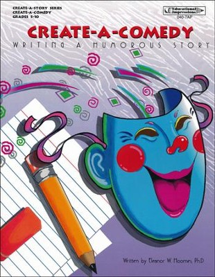 Create-A-Comedy: Writing a Humorous Story   -     By: Eleanor Hoomes