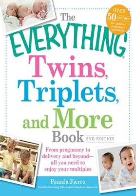 The Everything Twins, Triplets, and More Book: From pregnancy to delivery and beyond-all you need to enjoy your multiples - eBook  -     By: Pamela Fierro