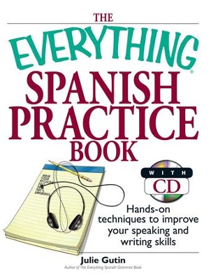 The Everything Spanish Practice Book: Hands-on Techniques to Improve Your Speaking And Writing Skills - eBook  -     By: Julie Gutin