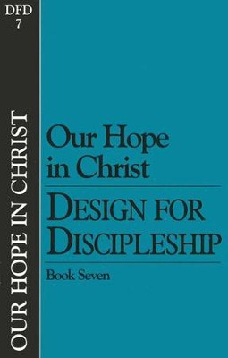 Book 7: Our Hope in Christ, Design for Discipleship Series  -
