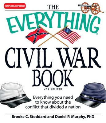 The Everything Civil War Book: Everything you need to know about the conflict that divided a nation - eBook  -     By: Brooke C. Stoddard, Daniel P. Murphy