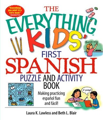 The Everything Kids' First Spanish Puzzle & Activity Book: Make Practicing Espanol Fun And Facil! - eBook  -     By: Afaf Lutfi, Al-Sayyid Marsot