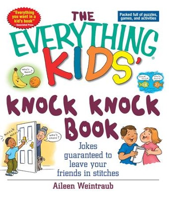 The Everything Kids' Knock Knock Book: Jokes Guaranteed To Leave Your Friends In Stitches - eBook  -     By: Aileen Weintraub