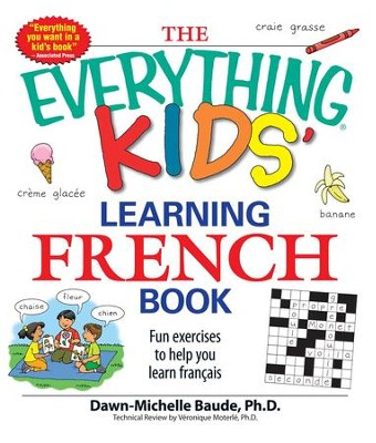 The Everything Kids' Learning French Book: Fun exercises to help you learn francais - eBook  -     By: Dawn Michelle Baude