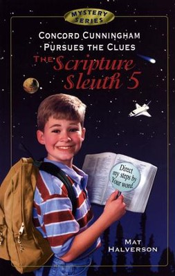 Concord Cunningham Pursues the Clues, The Scripture Sleuth #5  -     By: Mat Halverson