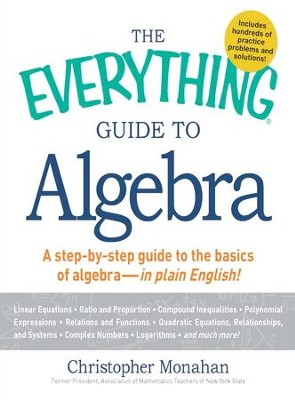 The Everything Guide to Algebra: A Step-by-Step Guide to the Basics of Algebra - in Plain English! - eBook  -     By: Christopher Monahan