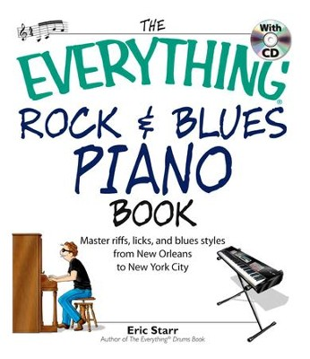 The Everything Rock & Blues Piano Book: Master Riffs, Licks, and Blues Styles from New Orleans to New York City - eBook  -     By: Eric Starr